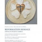 Homage  to reformation / výstava Jaroslavy Šickové-Fabrici